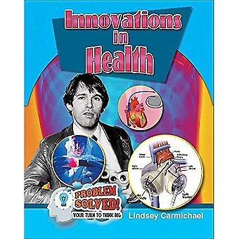 Innovations in Health (Problem Solved! Your Turn to Think Big)