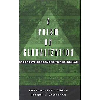 A Prism on Globalization: Corporate Responses to the Dollar