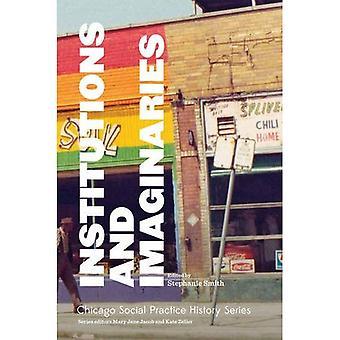 Istituzioni e degli immaginari (School of the Art Institute of Chicago - Chicago sociale Prac)