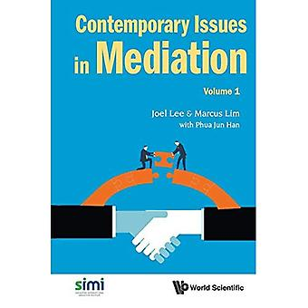 Contemporary Issues in médiation: Volume 1 (questions 1contemporary à la médiation)
