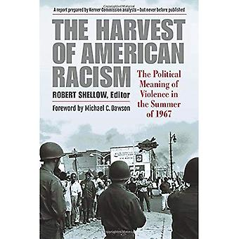 The Harvest of American Racism: The Political Meaning of Violence in the� Summer of 1967