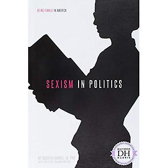 Sexism in Politics (Being Female in America)