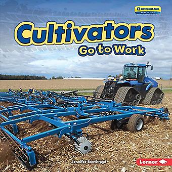 Cultivators Go to Work (Farm Machines at Work)