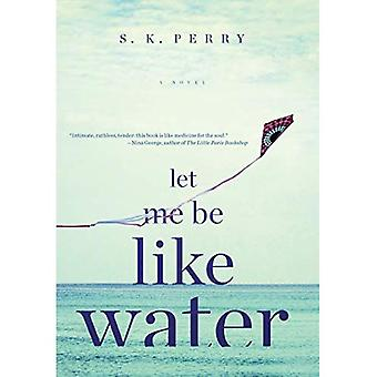 Let Me Be Like Water