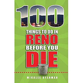 100 Things to Do in Reno Before You Die (100 Things� to Do Before You Die)