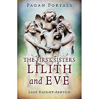 Pagan Portals - The First Sisters: Lilith and Eve
