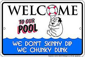 Welcome to our Pool (Chunky Dunk) funny metal sign  (ga)