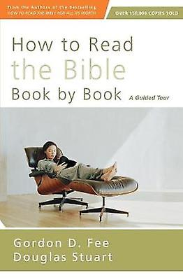 How to Read the Bible Book by Book A Guided Tour by Fee & Gordon D.