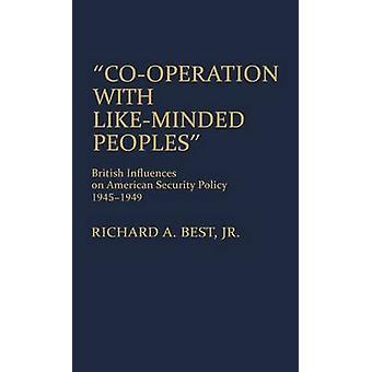 Samarbete med likasinnade bemannar brittiska influenser på amerikansk säkerhetspolitik 19451949 av bästa & Richard A. & Jr.