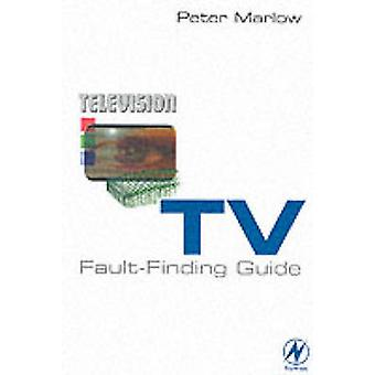 TV Fault Finding Guide by Marlow & Peter