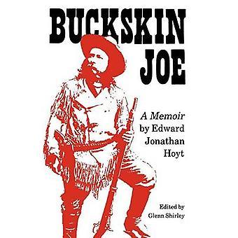Buckskin Joe A Memoir by Hoyt & Edward Jonathan