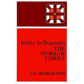 Le œuvre de Christ par Berkouwer & C. G.