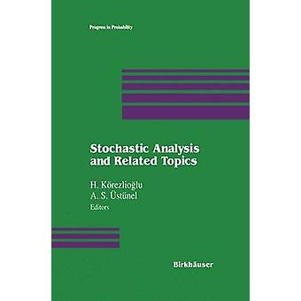 Stochastic Analysis and Related Topics by Krezlioglu & H.