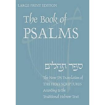 Book of PsalmsOE A New Translation According to the Hebrew Text by Jewish Publication Society of America