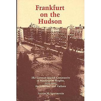 Frankfurt on the Hudson by Lowenstein & Steven M.