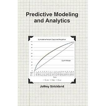 Predictive Modeling and Analytics by Strickland & Jeffrey