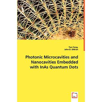 Photonic Microcavities and Nanocavities Embedded with InAs Quantum Dots by Yang & Tian