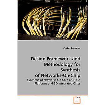 Estrutura de design e metodologia para a síntese de NetworksOnChip por Seiculescu & Ciprian