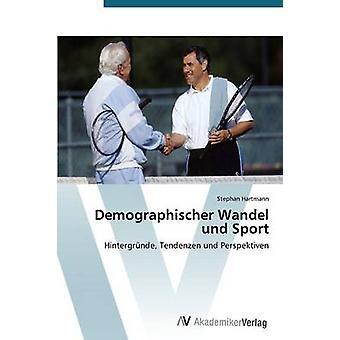 Demographischer Wandel Und Sport par Hartmann Stephan