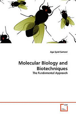 Molecular Biology and Biotechniques by Sameer & Aga Syed