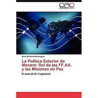 Exterior de La Politica Menem Rol de Las Ff.AA. y Las Misiones de Paz von Montenegro & Mar A. Cristina