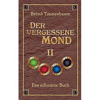 Vergessene der Mond Bd II da Bernd & Tannenbaum
