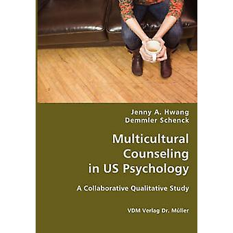 Multicultural Counseling in Us Psychology by Hwang & Jenny A.
