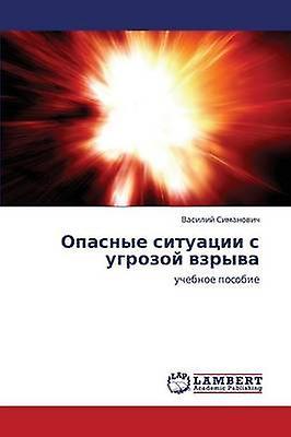 Opasnye Situatsii S Ugrozoy Vzryva by Sihommeovich Vasiliy