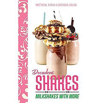 Dekadent skakar av dekadent Shakes - 9781760790004 bok