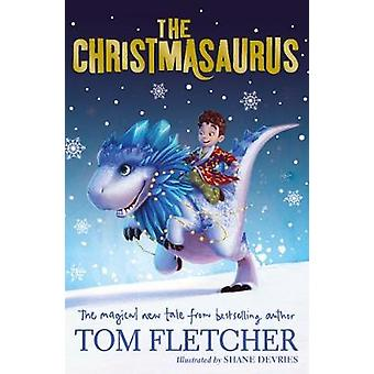 The Christmasaurus by Tom Fletcher - 9780141373348 Book