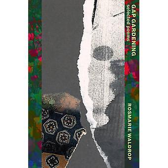 Gap Gardening - Selected Poems by Rosmarie Waldrop - 9780811225144 Book