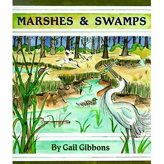Marshes & Swamps by Gail Gibbons - 9780823415151 Book