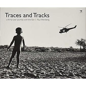 Traces and Tracks - A Thirty Year Journey with the San by Paul Weinber