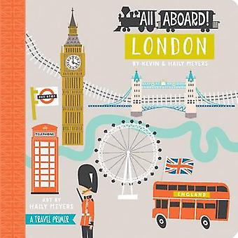 All Aboard! London - A Travel Primer by Kevin Meyers - Haily Meyers -