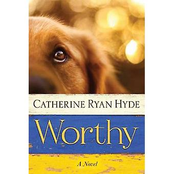Worthy by Catherine Ryan Hyde - 9781477830130 Book