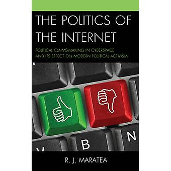 The Politics of the Internet - Political Claims-Making in Cyberspace a