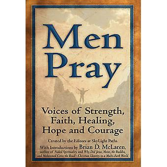 Men Pray - Voices of Strength - Faith - Healing - Hope and Courage by