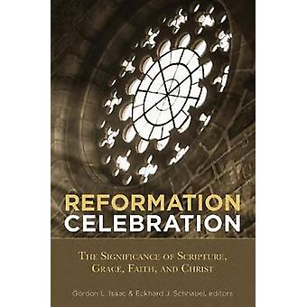 Reformation Celebration - The Significanc - The Significance of Scriptu