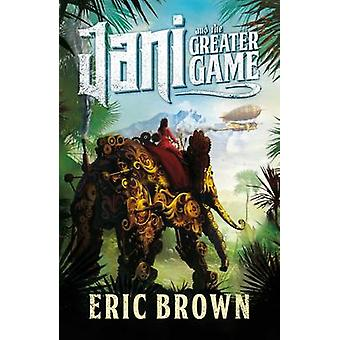 Jani and the Greater Game by Eric Brown - 9781781082041 Book