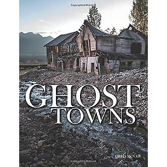 Ghost Towns by Chris McNab - 9781782745501 Book