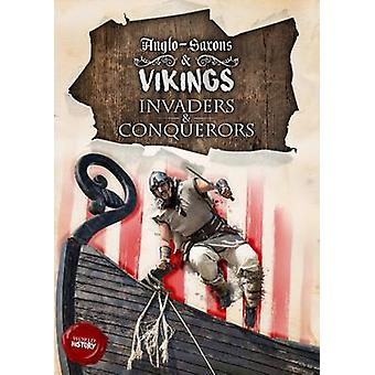 Invaders & Conquerors - Anglo-Saxons & Vikings by Amy Allatson - 97817