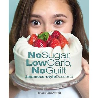 No Sugar - Low Carb - No Guilt Japanese-Style Desserts by No Sugar -