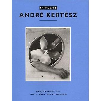 In Focus - Photographs from the J.Paul Getty Museum - Andre Kertesz by