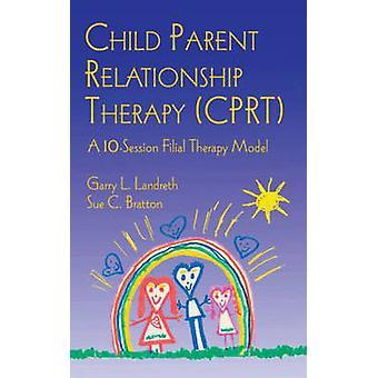 Kind-Eltern Beziehung Therapie CPRT eine 10Session kindliche Therapie modellieren, indem Landreth & Garry L.
