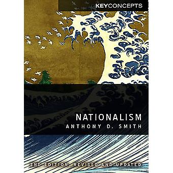 Nationalism  Theory Ideology History 2E by Anthony D. Smith