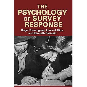 The Psychology of Survey Response by Roger Tourangeau & Lance J. Rips & Kenneth Rasinski