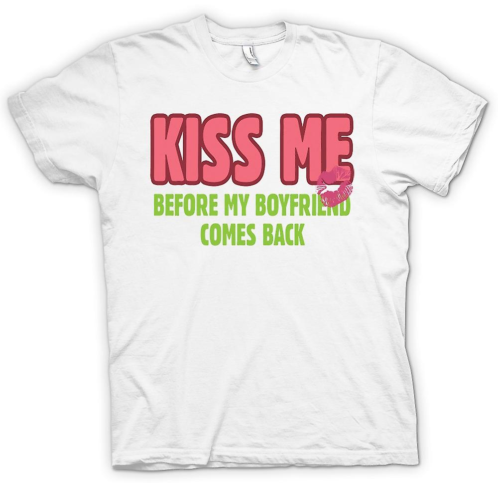 Mens T-shirt - Kiss Me Before My Boyfriend Comes Back - Funny
