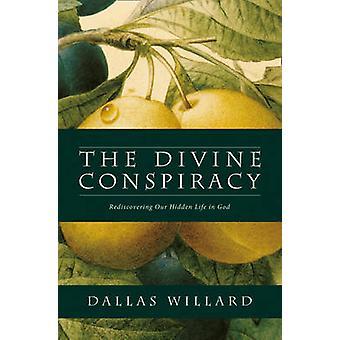 Guddommelige konspirasjonen - gjenoppdage vår skjulte livet i Gud av Dallas