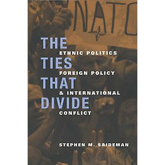 The Ties That Divide - Ethnic Politics - Foreign Policy and Internatio