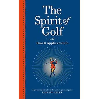 The Spirit of Golf and How it Applies to Life - Inspirational Tales fr